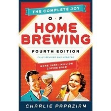 The Complete Joy Of Homebrewing - Fourth Edition